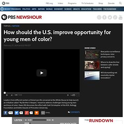 How should the U.S. improve opportunity for young men of color?