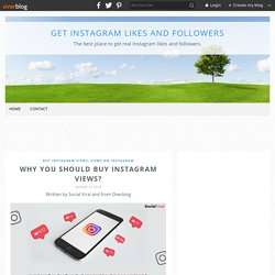 Why You Should Buy Instagram Views? - Get Instagram Likes And Followers