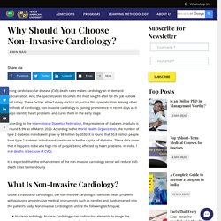 Why Should You Choose Non-Invasive Cardiology?