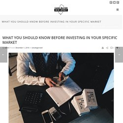 What you should know before investing in your specific market - Cashbuyernewjersey