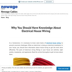 Why You Should Have Knowledge About Electrical House Wiring – Newage Cables