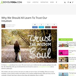 Why We Should All Learn To Trust Our Intuition