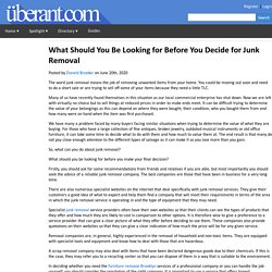 What Should You Be Looking for Before You Decide for Junk Removal