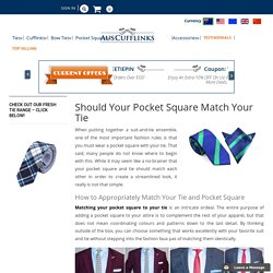 Should Your Pocket Square Match Your Tie?