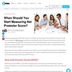 When Should You Start Measuring Net Promoter Score?