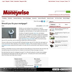 Should you fix your mortgage? | Moneywise