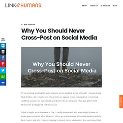 Why You Should Never Cross-Post on Social Media