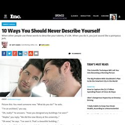 10 Ways You Should Never Describe Yourself