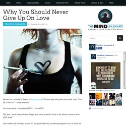 Why You Should Never Give Up On Love