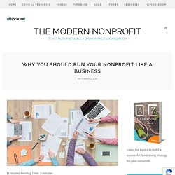 Why You Should Run Your Nonprofit Like a Business - The Modern Nonprofit