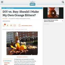 DIY vs. Buy: Should I Make My Own Orange Bitters?
