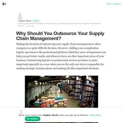Why Should You Outsource Your Supply Chain Management?