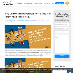 Should you Outsource Marketing or Build an In-House Team?
