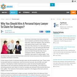 Why You Should Hire A Personal Injury Lawyer To Claim For Damages?