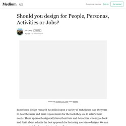 Should you design for People, Persons, Activities or Jobs?