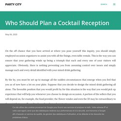 Who Should Plan a Cocktail Reception