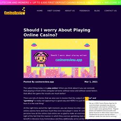 Should I worry About Playing Online Casino? - Casino Review App