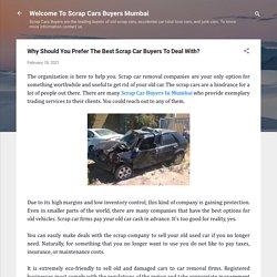 Why Should You Prefer The Best Scrap Car Buyers To Deal With?