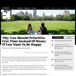 Why You Should Prioritize Free Time Instead Of Money If You Want To Be Happy