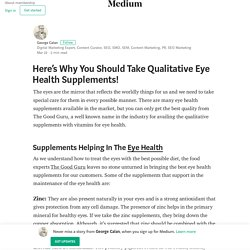 Here's Why You Should Take Qualitative Eye Health Supplements!