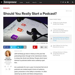 Should You Really Start a Podcast?