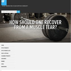 How Should One Recover From A Muscle Tear?