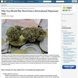 Why You Should Buy Weed from a Recreational Dispensary Only