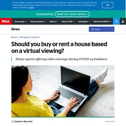 Should you rent or buy a home from a video viewing?