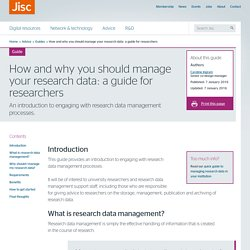 How and why you should manage your research data: a guide for researchers