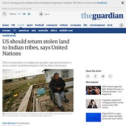 US should return stolen land to Indian tribes, says United Nations