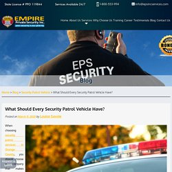 What Should Every Security Patrol Vehicle Have?
