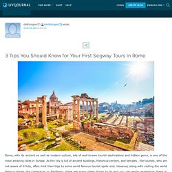 3 Tips You Should Know for Your First Segway Tours in Rome: dmitrirogers12