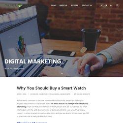 Why You Should Buy a Smart Watch - Online Monkeys