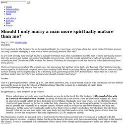 Should I only marry a man more spiritually mature than me?