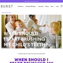 When should I start brushing my baby's teeth?