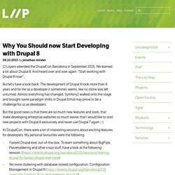 Why You Should now Start Developing with Drupal 8 - Liip Blog Liip