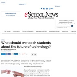 What should we teach students about the future of technology?