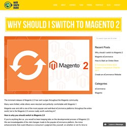 Why should I switch to Magento 2