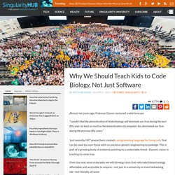 Why We Should Teach Kids to Code Biology, Not Just Software