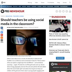 Should teachers be using social media in the classroom?