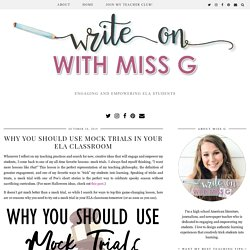 Why you should use mock trials in your ELA classroom - Write on With Miss G