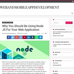 Why You Should Be Using Node JS For Your Web Application » Webandmobileappdevelopment