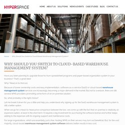 Why Should You Switch to Cloud-Based Warehouse Management System?
