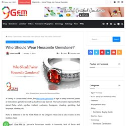 Who Should Wear Hessonite Gemstone?