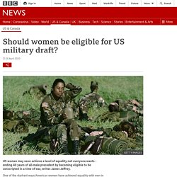 Should women be eligible for US military draft?