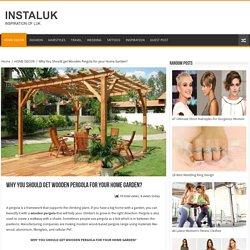 Best Wooden Pergola For Your Home Garden - ShubhWood