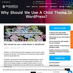 Why should we use a child theme in WordPress?