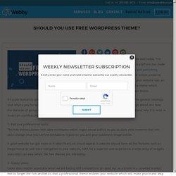 Should you use free WordPress theme? - Qe Webby