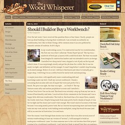 Should I Build or Buy a Workbench? | The Wood Whisperer
