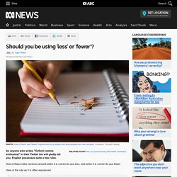 Should you be using 'less' or 'fewer'? - RN